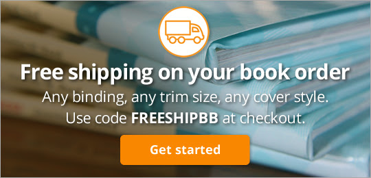Free shipping on your book order: Any binding, any trim size, any cover style. Use code FREESHIPBB at checkout.