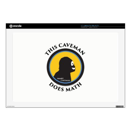 """17"""" Laptop Mac/PC Skin Smart Caveman Does Math Laptop Skins"""