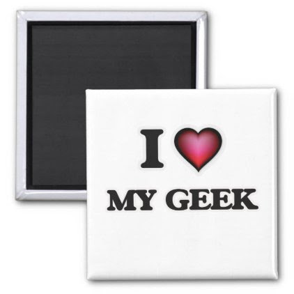 I Love My Geek Magnet