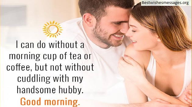 100 Sweet Good Morning Text Messages Quotes Wishes For Husband