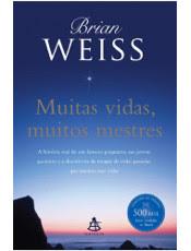 """""""Muitas Vidas, Muitos Mestres"""", de Brian Weiss, ganha nova edição no Brasil"""