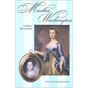 Martha Washington: A Brief Biography (The George Washington Bookshelf)