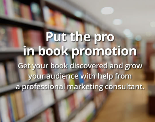 Put the pro in book promotion! Get your book discovered and grow your audience with help from a professional marketing consultant