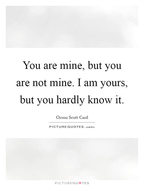 I Am Yours You Are Mine Quotes
