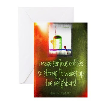 Funny Serious Coffee Quote Greeting Cards Pk of 10