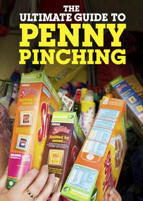 Ultimate Guide To Penny Pinching, The