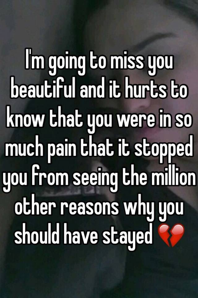 Im Going To Miss You Beautiful And It Hurts To Know That You Were