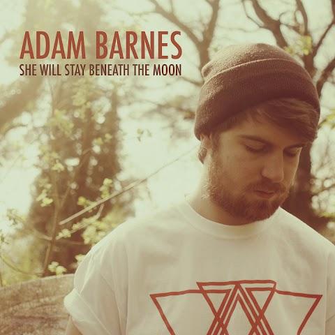 Adam Barnes She Will Stay Beneath The Moon Lyrics