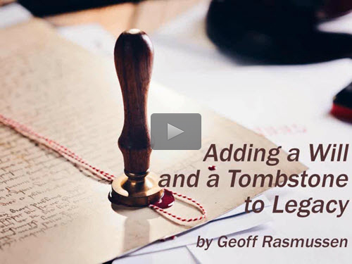 Adding a Will and a Tombstone to Legacy - free webinar by Geoff Rasmussen now online for limited time