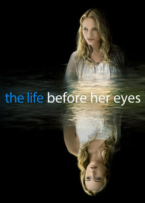 Life Before Her Eyes, The