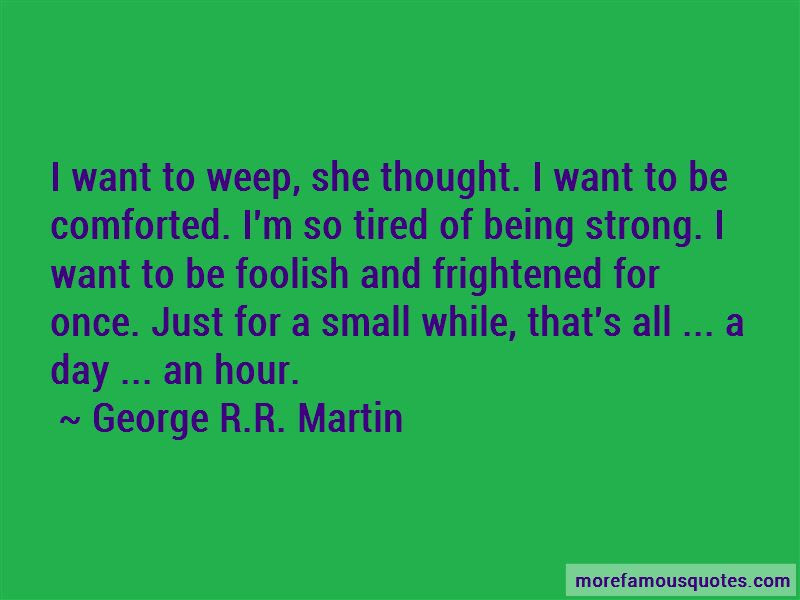 Quotes About Being Strong And Tired Top 10 Being Strong And Tired