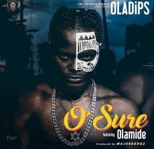 [Music] Oladips Ft Olamide - O Sure
