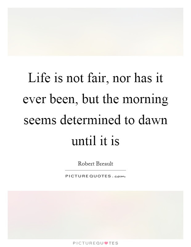 Fair In Life Quotes Sayings Fair In Life Picture Quotes