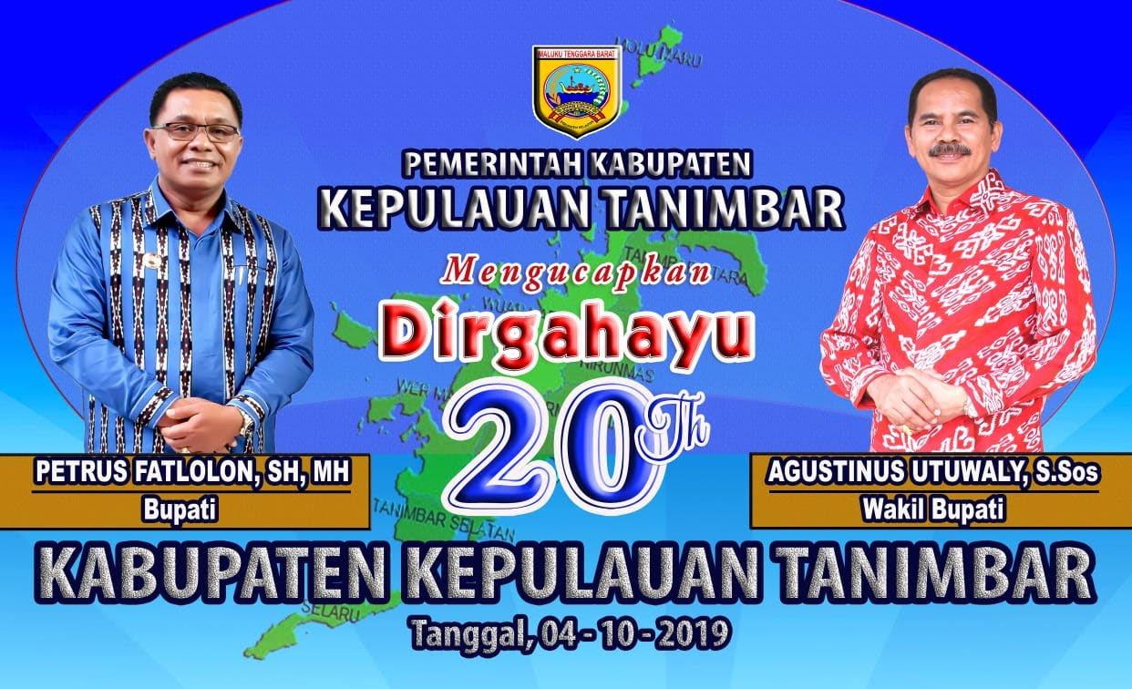 Bupati Fatlolon dan Wakil Bupati Kepulauan Tanimbar Agustinus Utuwally  mengucapkan Dirgahayu ke 20 Tahun Kabupaten Kepulauan Tanimbar