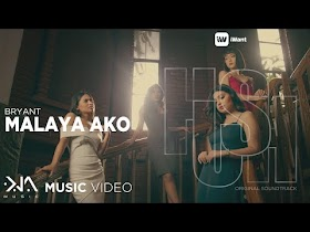 Malaya Ako by Bryant [Music Video]