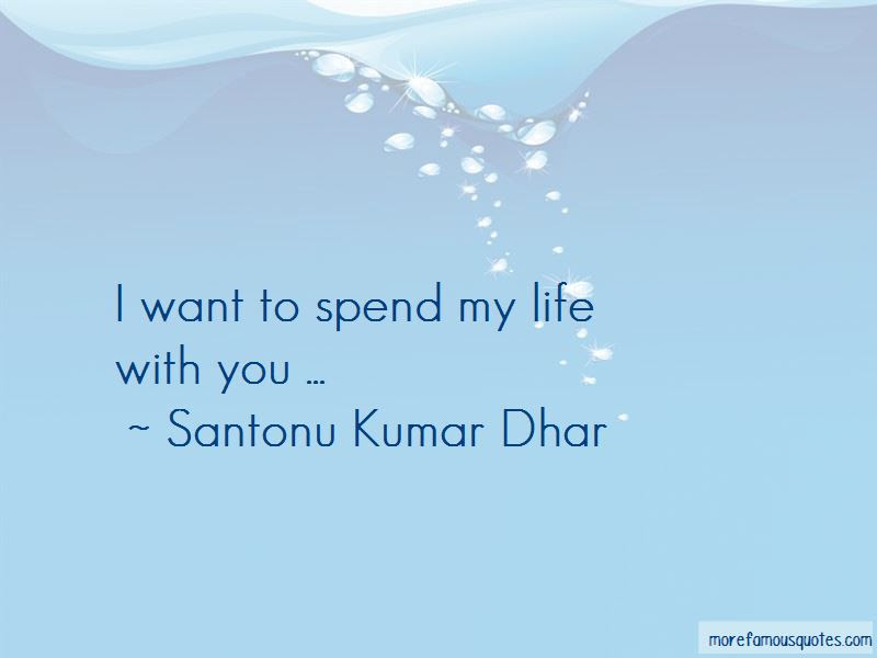 Quotes About I Want To Spend My Life With You Top 42 I Want To