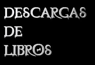 DESCARGAS <br /> DE<br /> LIBROS