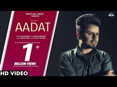 Aadat Song Lyrics - sultan Singh