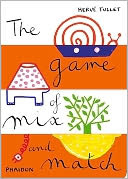 The Game of Mix and Match by Hervé Tullet: Book Cover