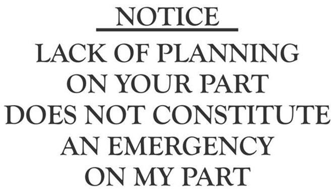 100 Epic Best Your Lack Of Planning Is Not My Emergency Quote