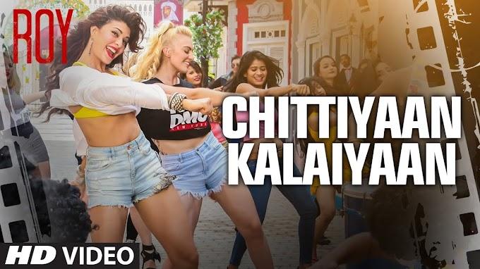 Chittiyaan Kalaiyaan SONG   Roy   Meet Bros Anjjan, Kanika Kapoor   T-SERIES - Meet Bros Anjjan feat. Kanika Kapoor Lyrics in hindi