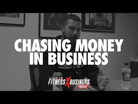 Chasing Money In Business | Fitness x Business Podcast