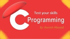 C Programming skills test with Explanation-Beg./Inter. level