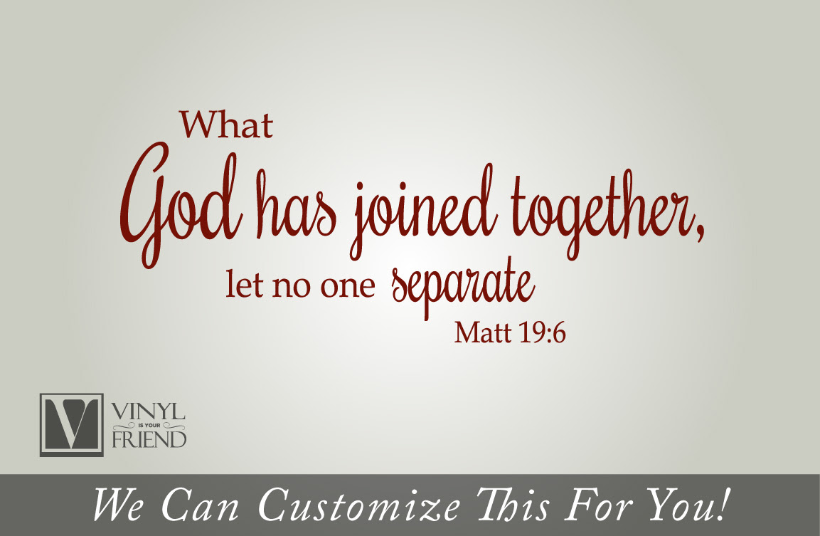 What God Has Joined Together Let No One Separate Bible Wall Vinyl