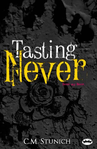 Tasting Never (Never say Never) by C.M. Stunich