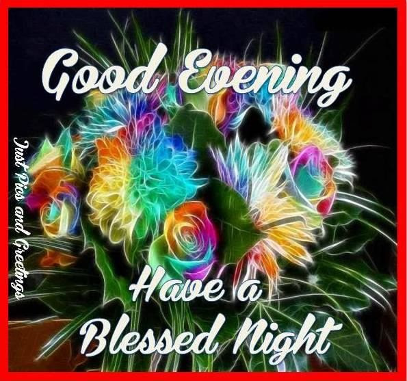 Good Evening Have A Blessed Night Pictures Photos And Images For