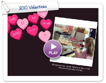 Click to play this Smilebox greeting: 2010 Valentines