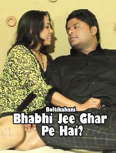 Bhabhi Jee Ghar Pe Hai (2020) - Boltikahani Short Film 480p 720p HDRip Download