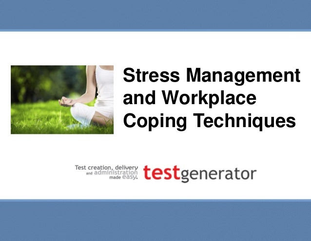 Stress Management and Workplace Coping Techniques