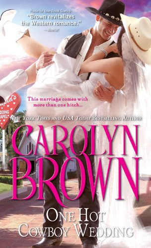 One Hot Cowboy Wedding (Spikes & Spurs) by Carolyn Brown