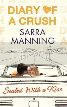 Diary of a Crush: Sealed With a Kiss by Sarra Manning
