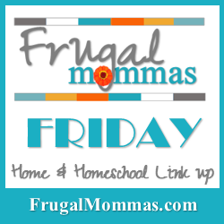 http://our4kiddos.blogspot.com/2015/09/frugal-mommas-friday-linkup-4.html