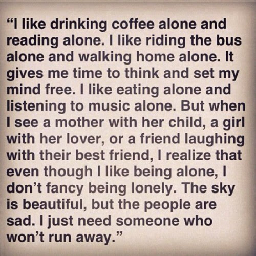 I Like Drinking Coffee Alone And Reading Alone Loneliness Quote
