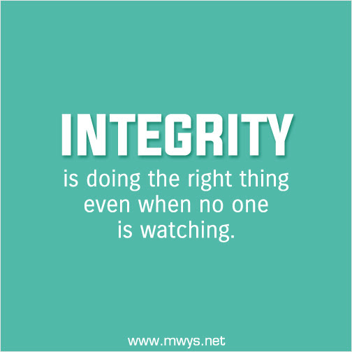 Integrity Is Doing The Right Thing Even When No One Is Watching ø
