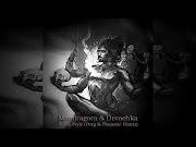 Mandragora & Devochka – Shiva Style (Berg & Phanatic Remix)