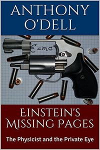 Einstein's Missing Pages by Anthony O'Dell
