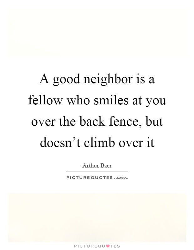 Good Neighbor Quotes Sayings Good Neighbor Picture Quotes Page 2
