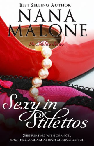 Sexy in Stilettos (A Sexy Contemporary Romance) by Nana Malone
