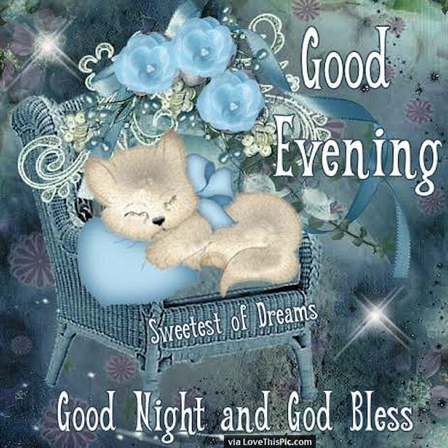 Good Evening Sweet Dreams Goodnight God Bless Pictures Photos