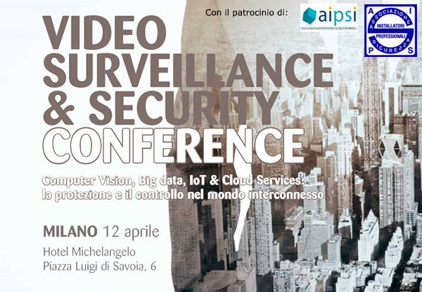 Video Surveillance & Security Conference - Milano 11 aprile