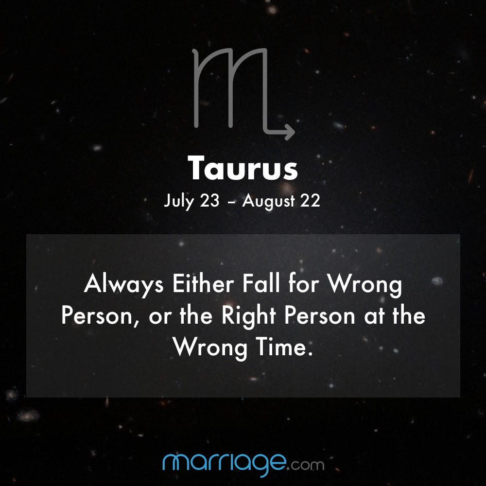 Taurus Always Either Fall For Wrong Person Or The Right Person At