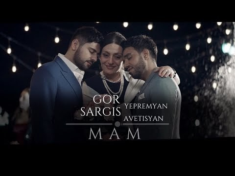 Gor Yepremyan - Sargis Avetisyan - MAM - Official video