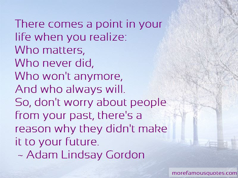 There Comes A Point In Your Life Quotes Top 18 Quotes About There