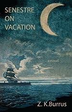 Senestre on Vacation by Z. K. Burrus