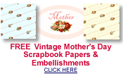 free Mother's Day scrapbook papers and embellishments