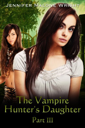 The Vampire Hunter's Daughter: Part III